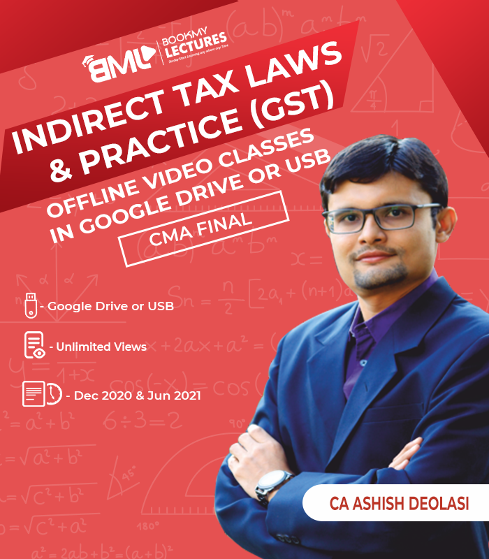 Best Indirect tax laws CMA Final Video Lectures in India