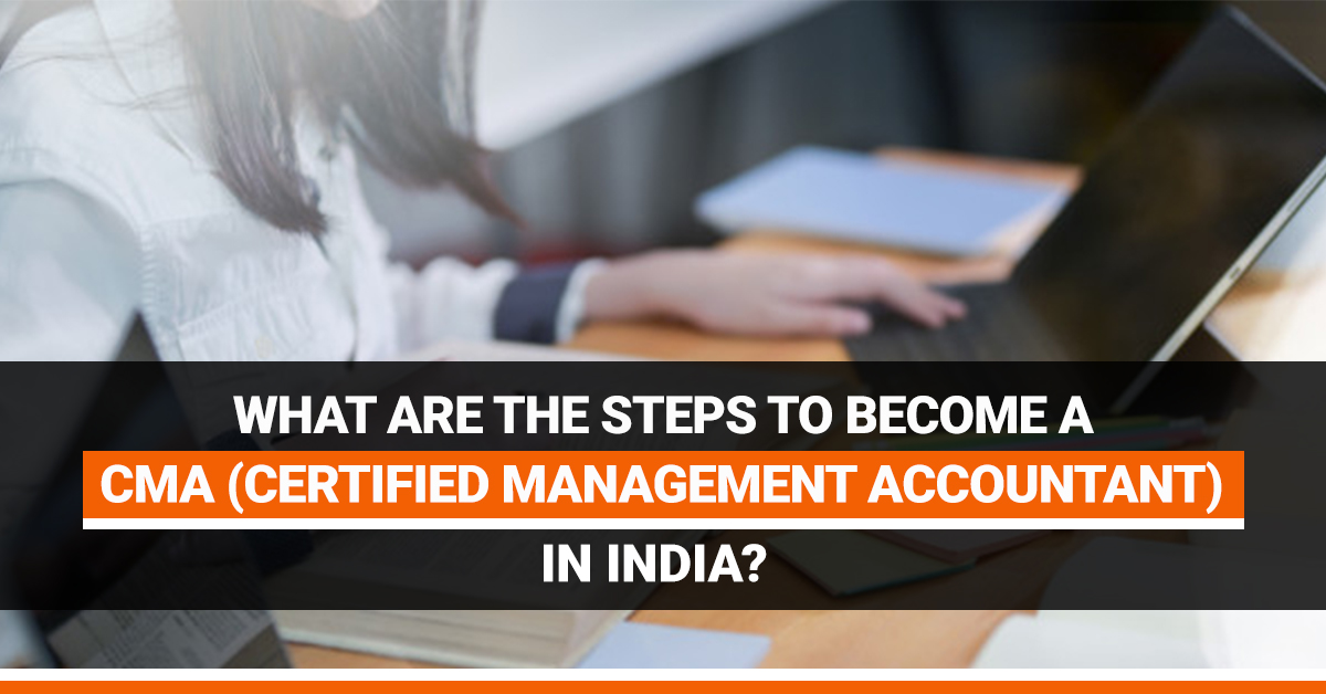 Steps to become certified management accountant ...