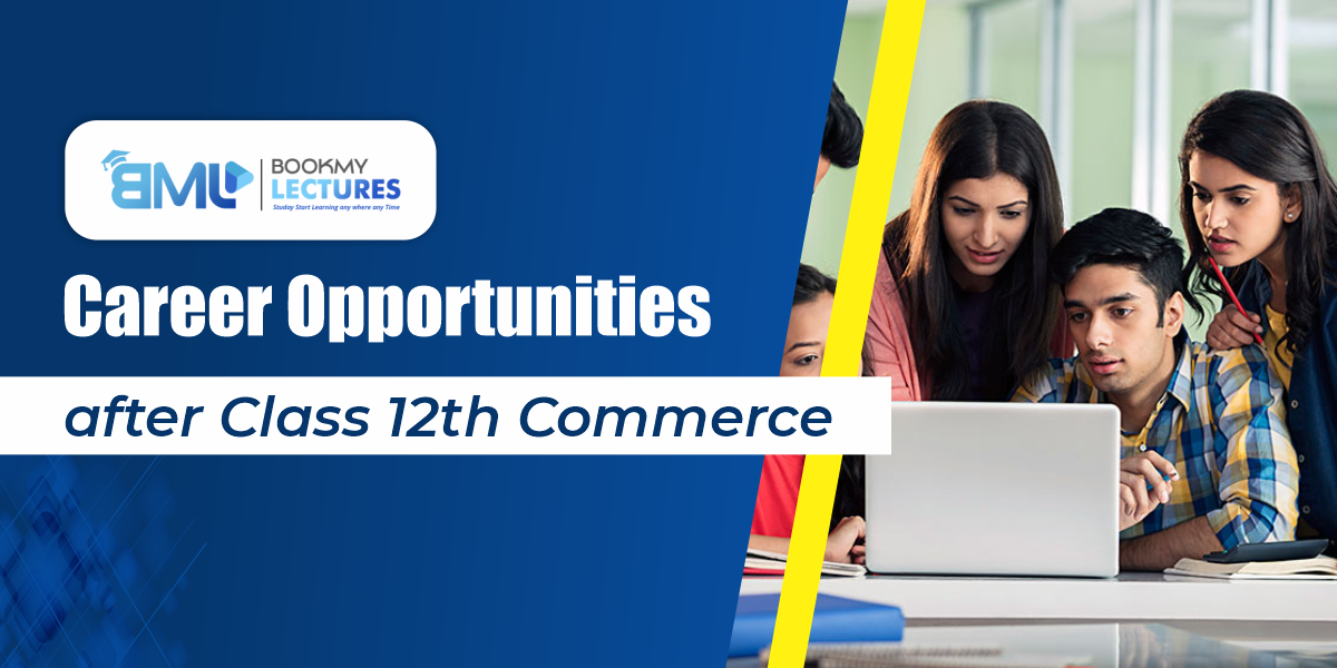 Career Opportunities after class 12th Commerce